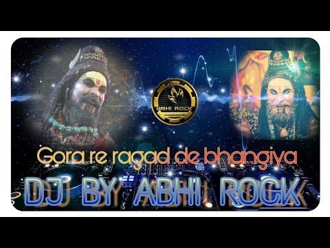 Gora re ragad de bhangiya dj by ABHI ROCK abhirock