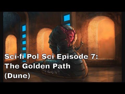 Sci-fi Pol Sci Episode 7: The Golden Path