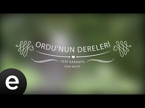 Ordu'nun Dereleri - Yedi Karanfil (Seven Cloves) - Official Audio