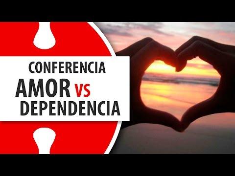 Amor vs Dependencia / Conferencia