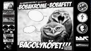 Bobakrome & Bobafett - Wicca | Bagolyköpet!!! / 2011 | Hivatalos Bobakrome Csatorna