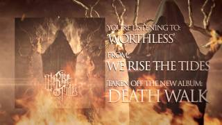 We Rise The Tides - Worthless