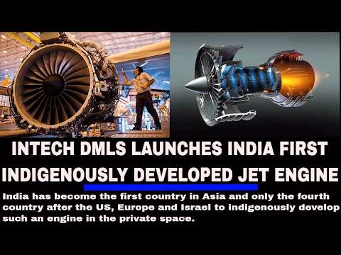 Intech DMLS launches India's first indigenously developed jet engines(Top 5 FACTS)