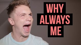WHY ALWAYS ME Thumbnail