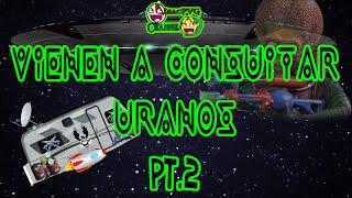Vienen a conquistar Uranos pt.2 | IsacPVG