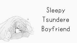 【asmr + japanese voice acting】Sleepy Tsundere Boyfriend【Shiror๑ll】