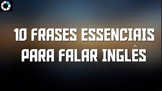 10 Frases Essenciais para Falar Inglês
