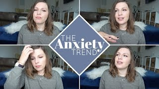 The Anxiety Trend