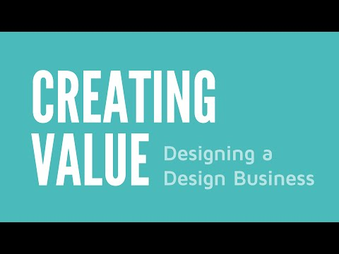 Creating Value -- Designing a (Design) Business
