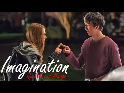 Quentin and Margo [Paper Towns] || Imagination (Song by Shawn Mendes)