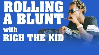 How to Roll a Blunt - with Rich The Kid
