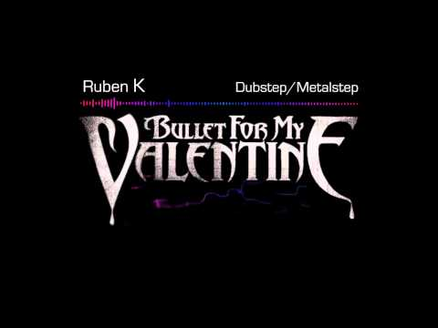Metalstep] Bullet For My Valentine   Your Betrayal Ruben K