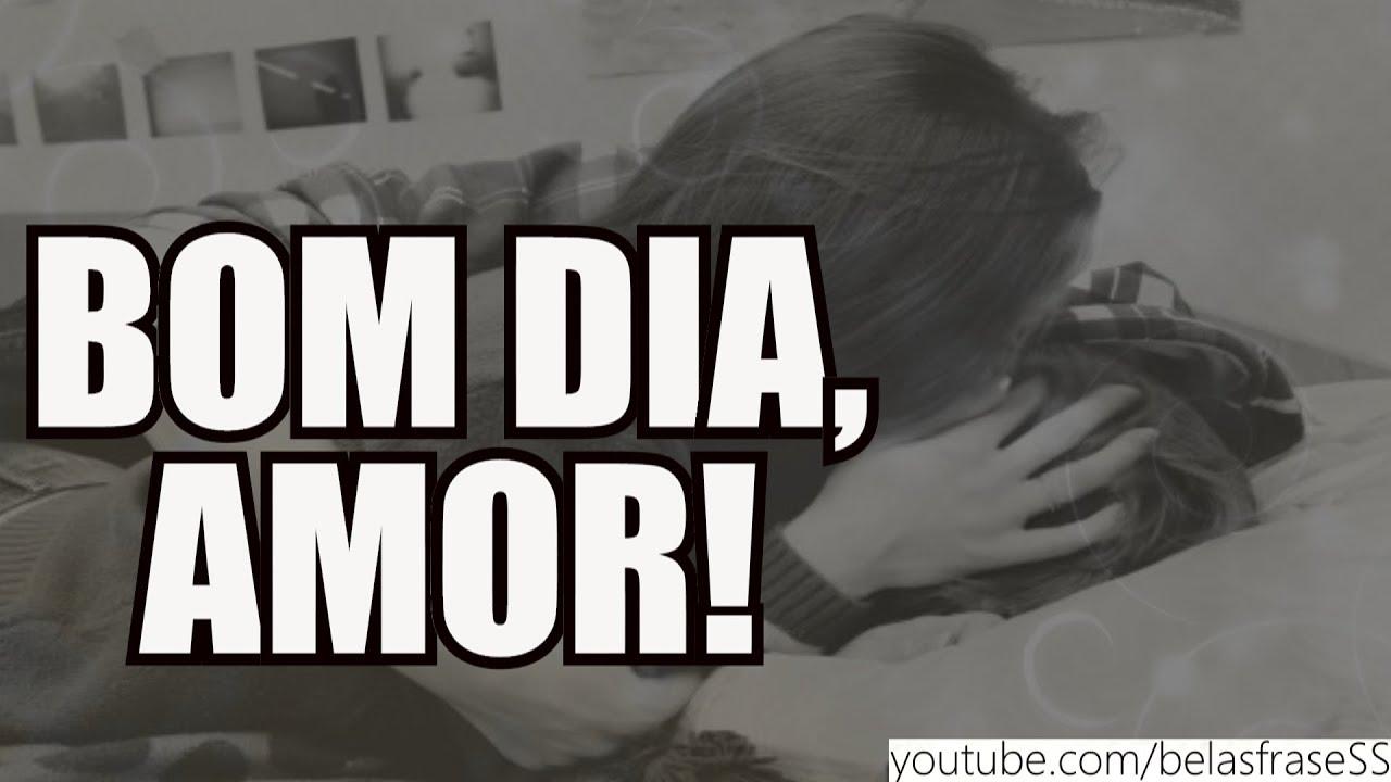 Mensagem De Bom Dia Amor Video De Bom Dia Amor Eu Te Amo Youtube