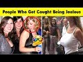 People Who Got Caught Being Jealous