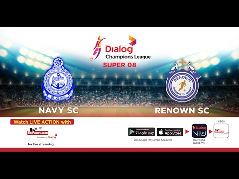Navy SC v Renown SC – Dialog Champions League 2016