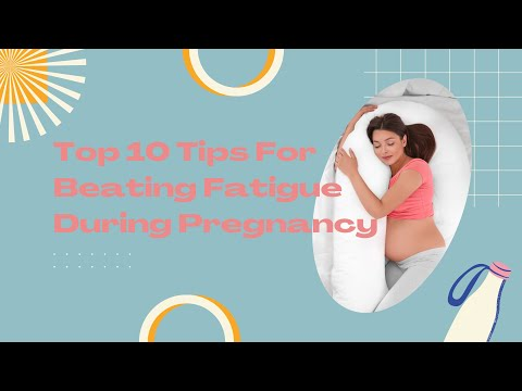 Top 10 Tips For Beating Fatigue During Pregnancy