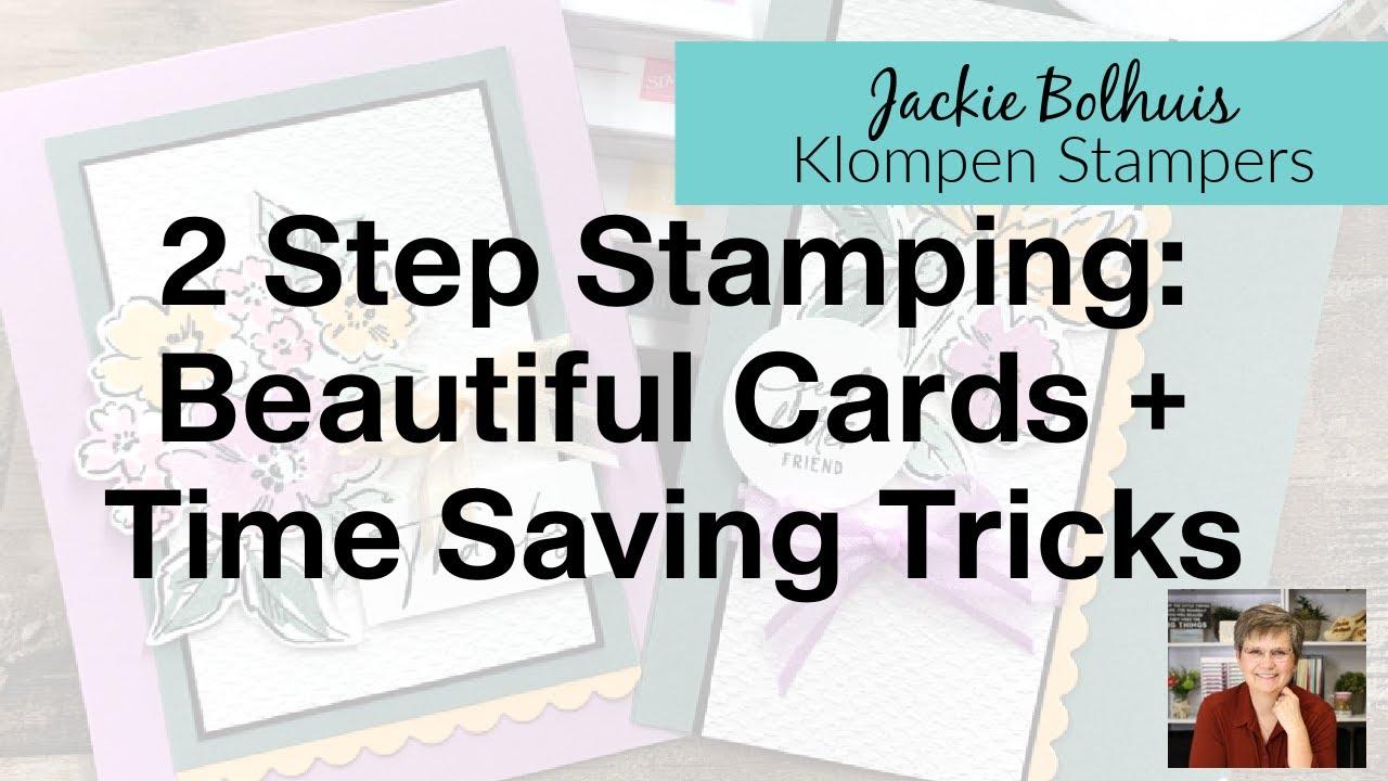 2 Step Stamping: The Time Saving Way to Make Beautiful Greeting Cards
