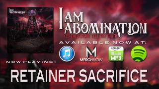 Watch I Am Abomination Retainer Sacrifice video