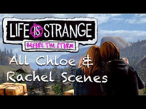life-is-strange:-before-the-storm---all-rachel-and-chloe-scenes