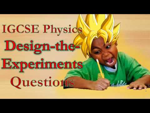 IGCSE Physics Design-the-Experiments Questions @ Paper 6 (**For 2017 candidates ONWARDS**)