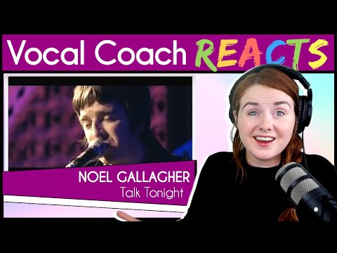 Vocal Coach Reacts To Noel Gallagher - Talk Tonight (Live Acoustic)