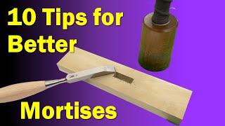Hand Cut Mortise   Tęn Tips for Better Mortises