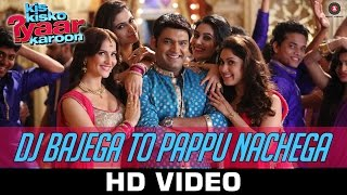 DJ Bajega To Pappu Nachega Video Songs - Kis Kisko Pyaar Karoon