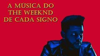 Baixar A música do The Weeknd de cada signo (Legendado)