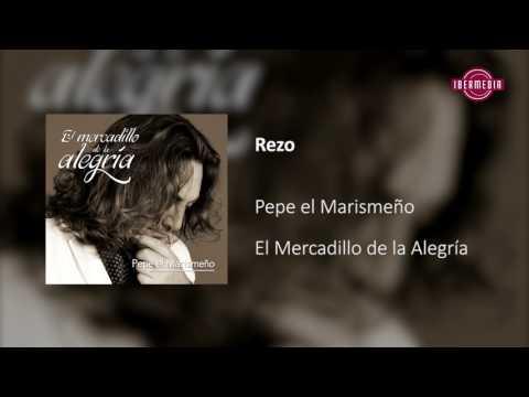 Pepe el Marismeño - Rezo - El Mercadillo de la Alegría