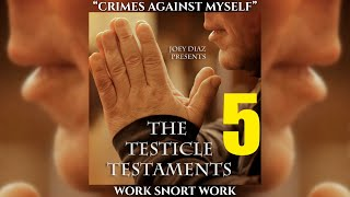 Track 2 - Joey Diaz's Testicle Testaments #5 - WORK SNORT WORK