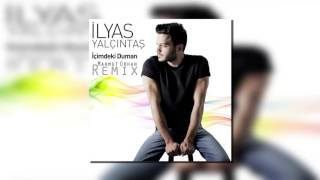 Download İlyas Yalçıntaş - İçimdeki Duman (Mahmut Orhan Remix) MP3 song and Music Video