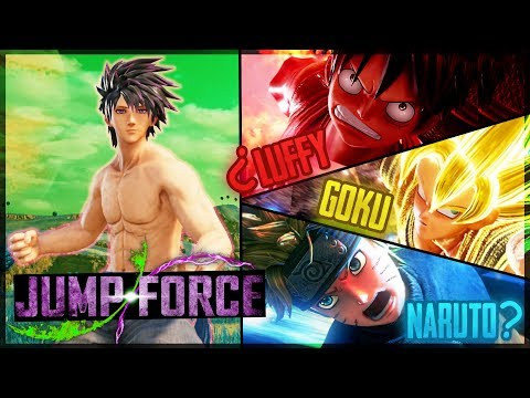 JUMP FORCE - ¿GOKU,NARUTO O LUFFY?