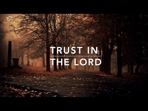 Trust In The Lord - Deep Prayer Music   Stress Relief Music   Worship Music   Meditation Music