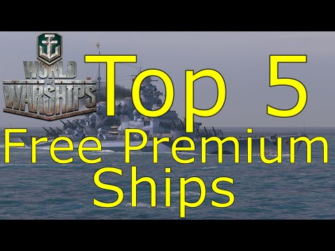 World of Warships- Top 5 Free Premium Ships