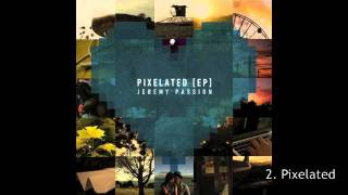 (Pixelated EP) Jeremy Passion - Distance & Pixelated (Lyrics in Description) mp3