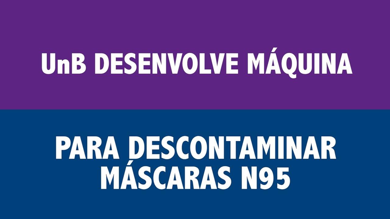 Covid-19: UnB desenvolve máquina para descontaminar máscaras N 95