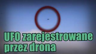 Ekstremalnie szybkie UFO zarejestrowane przez drona