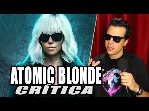 Reseña Crítica ATOMIC BLONDE / Atómica - Review sin Spoilers
