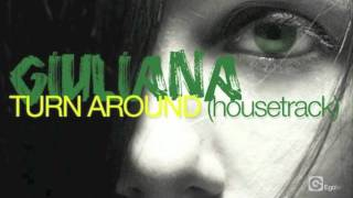 GIULIANA - Turn Around (Housetrack)