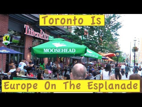 Toronto Is Europe On The Esplanade