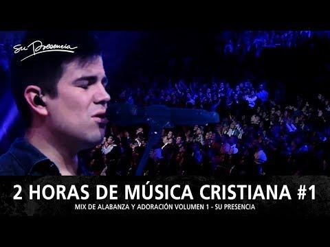 2 Horas de Música Cristiana de Alabanza y Adoración | Su Presencia - Mix Musical 1