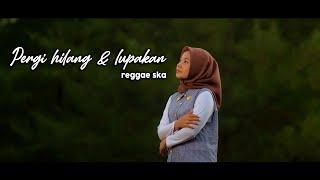 PERGI HILANG & LUPAKAN - REGGAE SKA VERSION BY JOVITA AUREL