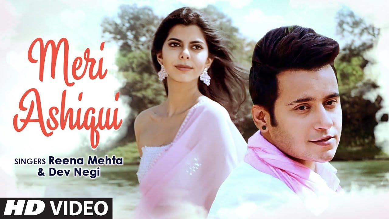 Meri Ashiqui   New song Video   Reena Mehta   Dev Negi