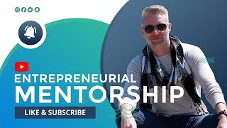 Entrepreneurial Mentorship | What is a Business Mentor Relationship?