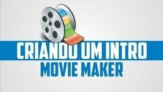 turorial de como fazer uma intro via movie maker