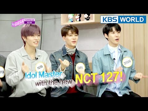 Today's GUEST : NCT 127 / The Unit's [KBS World Idol Show K-RUSH3 / ENG,CHN / 2018.3.30]