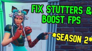 FIX STUTTERS u0026 BOOST FPS (Fortnite) *SEASON 2*