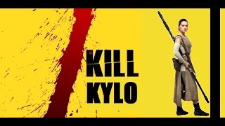 Reylo - Kill Kylo