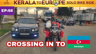 [ EP:68] IRAN - AZERBAIJAN border crossing / ഇറാനിലെ ആദ്യത്തെ ദുരനുഭവം...