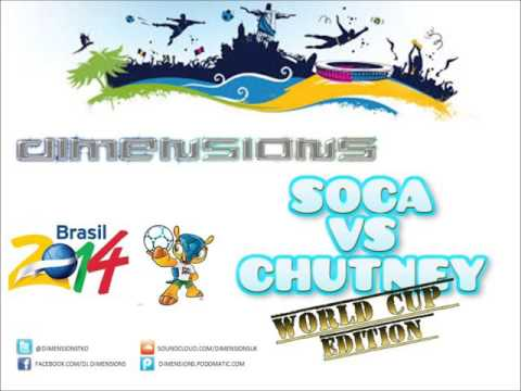 SOCA VS CHUTNEY (WORLD CUP EDITION) mixed by Dimensions